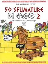 50 sfumature di greco. Enciclopedia dei miti e delle mitologie (Vol. 2)