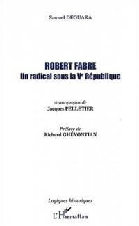 Robert Fabre. Un radical sous la Vème République