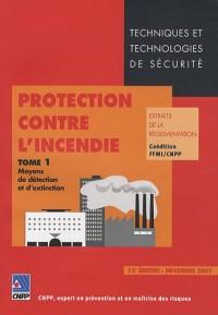 Protection contre l'incendie, extraits de la réglementation : Tome 1, Moyens de détection et d'extinction
