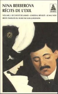 Récits de l'exil : Volume 2, De cape et de larmes ; Le Roseau révolté ; Le Mal noir