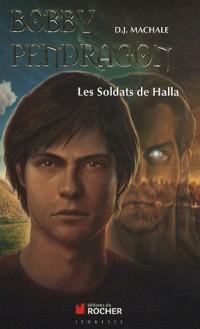 Bobby Pendragon, Tome 10: Les Soldats de Halla