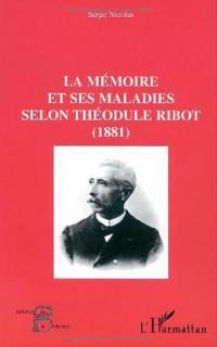 Mémoire et ses maladies selon theodule ribot(la) 1881