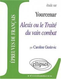 Yourcenar, Alexis ou le traité du vain combat