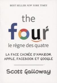 GAFA - Le règne des Quatre: L'ADN secret d'Amazon, Apple, Facebook et Google