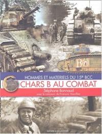 Chars B au combat. Hommes et matériels du 15e BCC