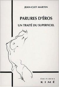 Parures d'Eros. : Un traité du superficiel