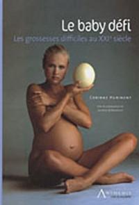 Baby défi. les grossesses difficile au XXIe siécle