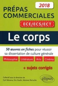 Le corps. 50 oeuvres en fiches pour réussir sa dissertation de culture générale - prépas commerciales ECE / ECS / ECT 2018
