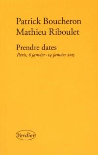 Prendre dates : Paris, 6 janvier - 14 janvier 2015