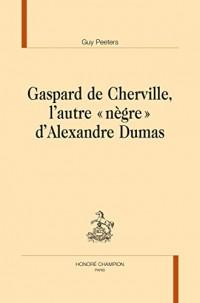 Gaspard de Cherville, l'Autre 'Nègre' d'Alexandre Dumas