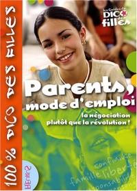 Parents, mode d'emploi : La négociation plutôt que la révolution !