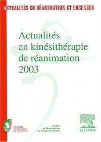 Actualités en kinésithérapie de réanimation 2003. : 16ème congrès de la Société de kinésithérapie de réanimation