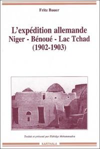L'Expédition allemande Niger-Bénoué - Lac Tchad : 1902-1903