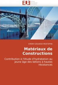 Matériaux de Constructions: Contribution à l'étude d'hydratation au jeune âge des bétons à hautes résistances