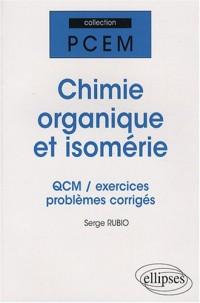 Chimie organique et isomérie : QCM, exercices et problèmes corrigés