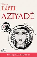 AZIYADÉ nouvelle édition: Préfacé par Alain Maufinet