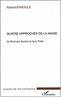 Quatre approches de la magie : Du Rond des Sorciers à Harry Potter