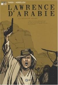 Lawrence d Arabie Livre 1 (La révolte arabe)