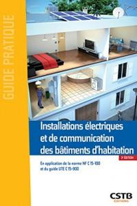 Installations électriques et de communication des bâtiments d'habitation: En application de la norme NF C 15-100 et du guide UTE C 15-900