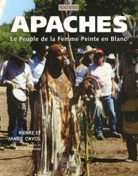 Apaches : Le Peuple de la Femme Peinte en Blanc
