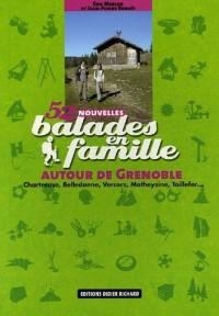 52 Nouvelles balades en famille autour de Grenoble : Chartreuse, Belledonne, Vercors, Matheysine, Taillefer...