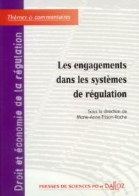Les engagements dans les systèmes de régulation : Tome 4, Droit et économie de la régulation
