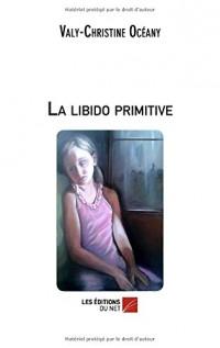 La libido primitive