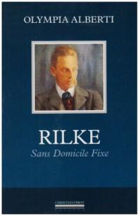 Rainer-Maria Rilke, sans domicile fixe