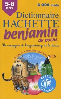 Dictionnaire Hachette benjamin de poche : CP-CE 6-8 ans