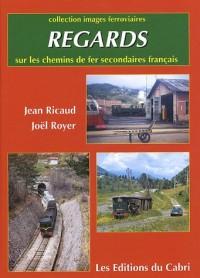 Regards sur les chemins de fer secondaires français