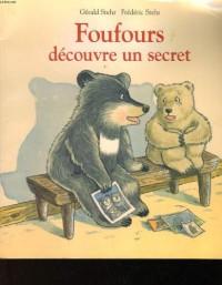 Foufours decouvre un secret