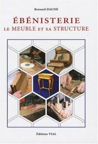 Ebénisterie : Le meuble et sa structure