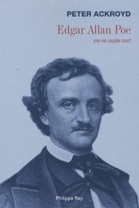 Edgar Allan Poe. Une vie coupée court