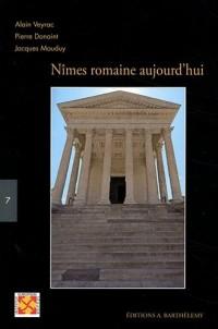 Nîmes romaine aujourd'hui