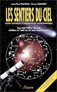 Les Sentiers du ciel : Guide pratique d'observation astronomique