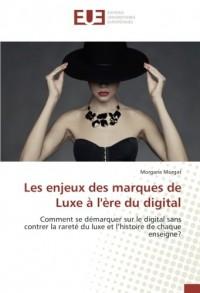 Les enjeux des marques de Luxe à l'ère du digital: Comment se démarquer sur le digital sans contrer la rareté du luxe et l'histoire de chaque enseigne?