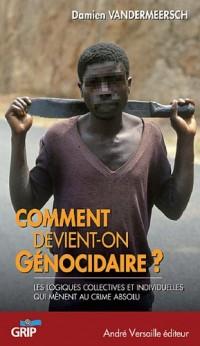 Comment devient-on génocidaire ?