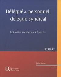 Délégué du personnel, délégué syndical : Désignation, attributions, protection, 2010-2011