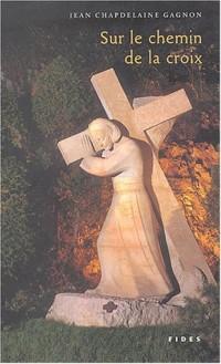 Sur le chemin de la croix