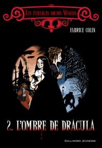 Les étranges soeurs Wilcox, Tome 2 : L'ombre de Dracula