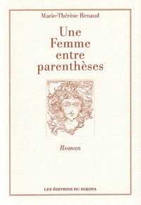 UNE FEMME ENTRE PARENTHESES