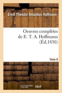Oeuvres de E  T  a  Hoffmann  T 9  ed 1830