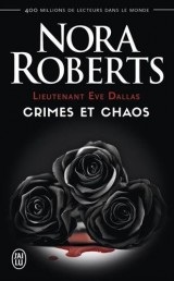 Lieutenant Eve Dallas : Crimes et chaos [Poche]