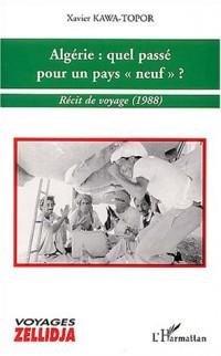 Algérie : quel passé pour un pays : Récit de voyage (1988)