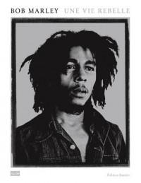 Bob Marley : Une vie rebelle