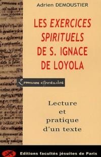 Les Exercices spirituels de saint Ignace de Loyola : Lecture pratique d'un texte
