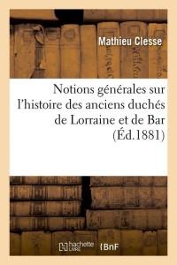 Notions Hist des Duches de Lorraine  ed 1881