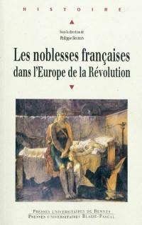 Les noblesses françaises dans l'Europe de la Révolution : Actes du colloque intenrational de Vizille (10-12 septembre 2008)
