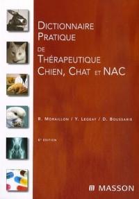 Dictionnaire pratique de thérapeutique chien,chat et NAC