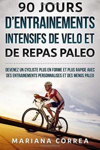 90 jours d entrainements intensifs de vélo et de repas paléo